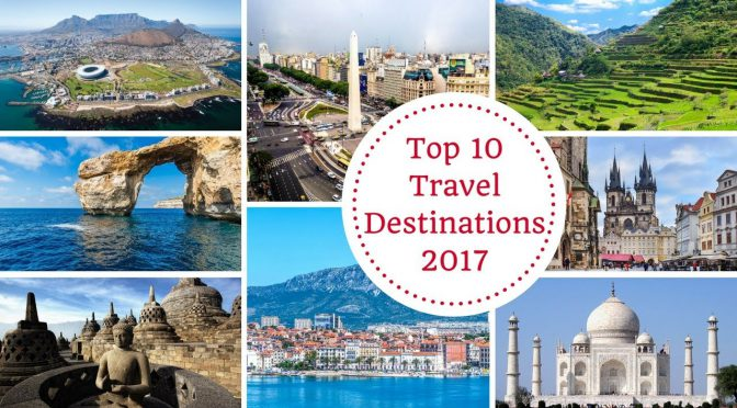Official Top Ten Tourist Destinations In 2017