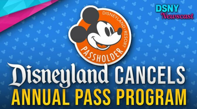Disney Cancels Annual Pass Program
