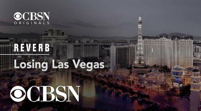 "CBSN Originals presents ""Reverb   Losing Las Vegas"""